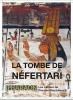 La tombe de Néfertari - Les cahiers de Pharaon Magazine n°2