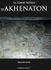 La Tombe Royale D'Akhenaton + en cadeau La tombe de Ramose